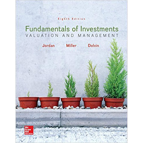 Fundamentals of Investments: Valuation and Management (8th Edition) Bradford Jordan and Thomas Miller   | 9781259720697