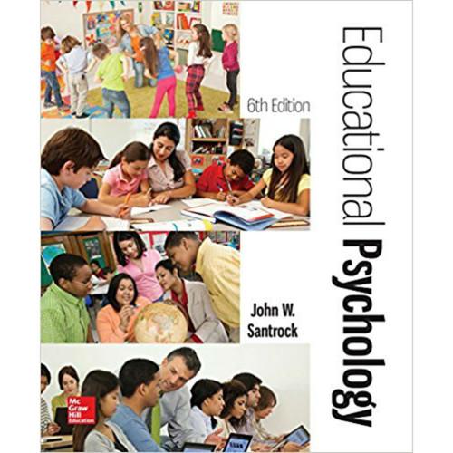 Educational Psychology (6th Edition) John W Santrock | 9781259870347