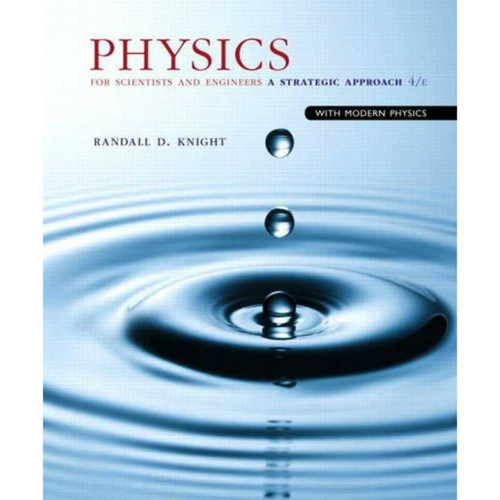 Physics for Scientists and Engineers: A Strategic Approach with Modern Physics (4th Edition) Knight | 9780133942651