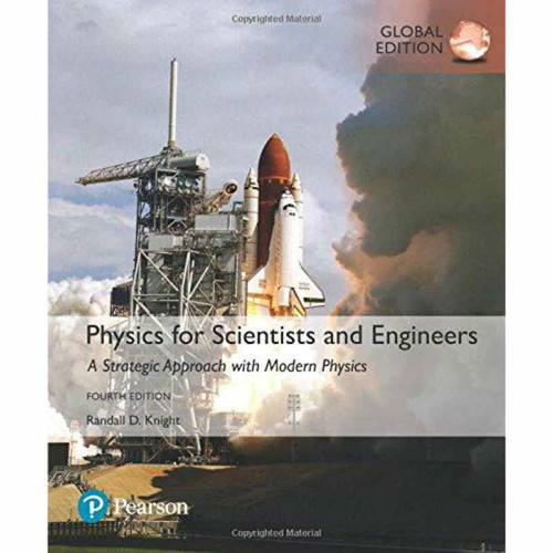 Physics for Scientists and Engineers: A Strategic Approach with Modern Physics (4th Edition) Knight | 9781292157429