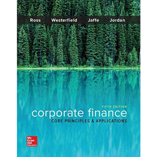 Corporate Finance: Core Principles and Applications (5th Edition) Ross | 9781259289903