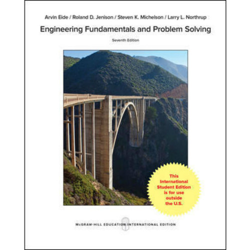 Engineering Fundamentals and Problem Solving (7th Edition) Eide | 9781260083293