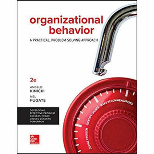 Organizational Behavior: A Practical, Problem-Solving Approach (2nd Edition) Kinicki   9781259732645