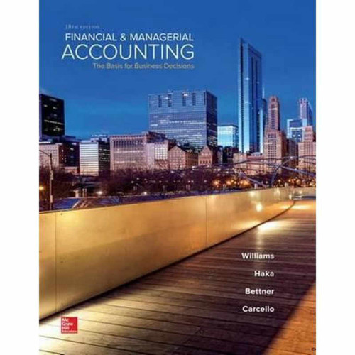 Financial & Managerial Accounting (18th Edition) Williams | 9781259692406