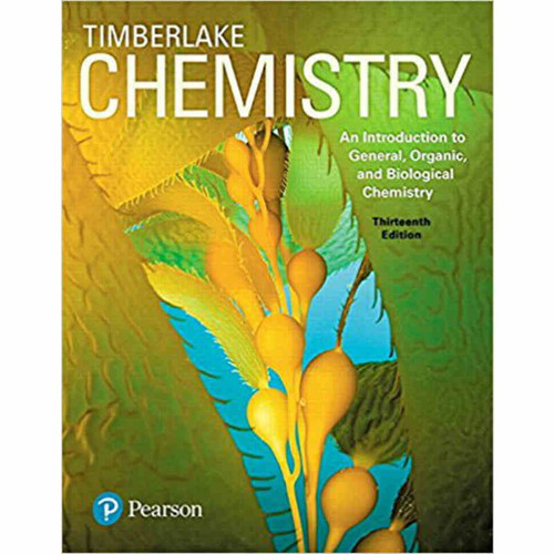 Chemistry: An Introduction to General, Organic, and Biological Chemistry (13th Edition) Timberlake | 9780134421353