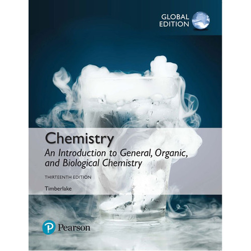 Chemistry: An Introduction to General, Organic, and Biological Chemistry (13th Edition) Timberlake | 9781292228860