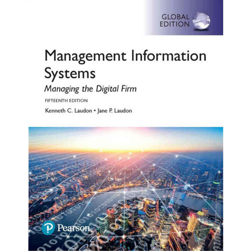 Management Information Systems: Managing the Digital Firm (15th Edition) Laudon | 9781292211756