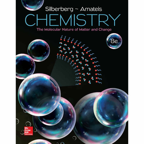 Chemistry: The Molecular Nature of Matter and Change (8th Edition) Silberberg | 9781259631757