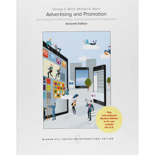 Advertising and Promotion: An Integrated Marketing Communications Perspective (11th Edition) George E Belch and Michael A Belch | 9781259921698