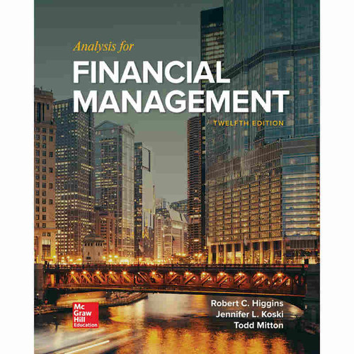 Analysis for Financial Management (12th Edition) Robert C. Higgins | 9781260140750