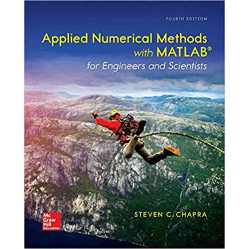 Applied Numerical Methods with MATLAB for Engineers and Scientists (4th Edition) Steven C. Chapra | 9780073397962