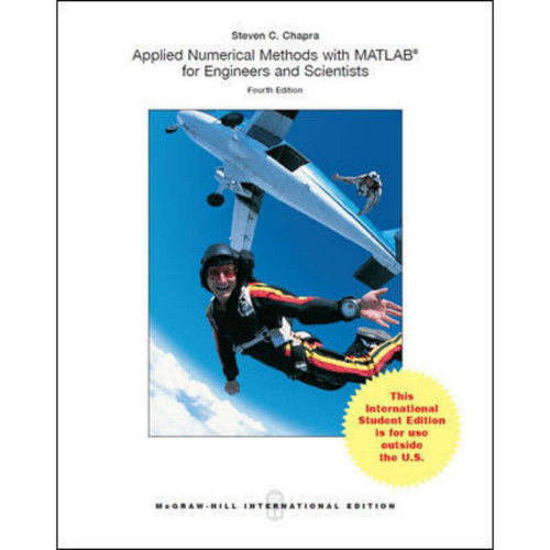 Applied Numerical Methods with MATLAB for Engineers and Scientists (4th Edition) Steven C. Chapra | 9781260083255