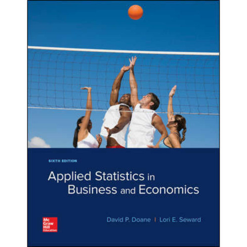 Applied Statistics in Business and Economics (6th Edition) David Doane and Lori Seward | 9781260092523