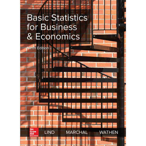Basic Statistics for Business & Economics (9th Edition) Douglas A. Lind and William G Marchal | 9781260299274