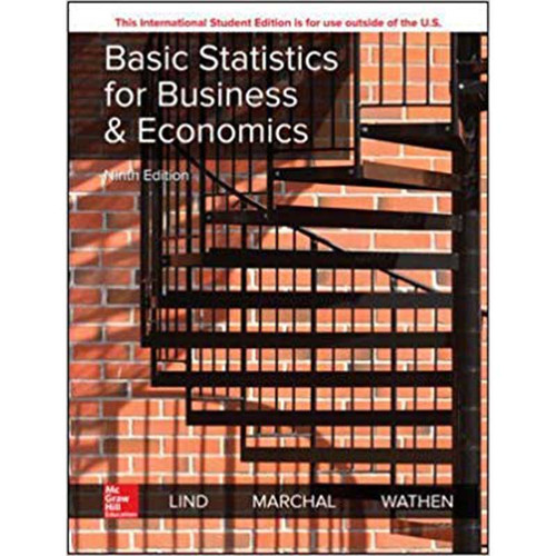 Basic Statistics for Business & Economics (9th Edition) Douglas A. Lind and William G Marchal | 9781260287851