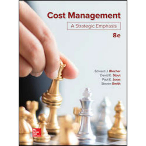 Cost Management: A Strategic Emphasis (8th Edition) Edward Blocher and David F. Stout | 9781260165180