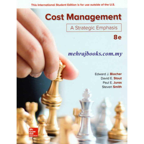 Cost Management: A Strategic Emphasis (8th Edition) Edward Blocher and David F. Stout | 9781260091724