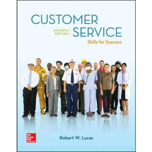 Customer Service: Skills for Success (7th Edition) Robert W. Lucas | 9781260092509