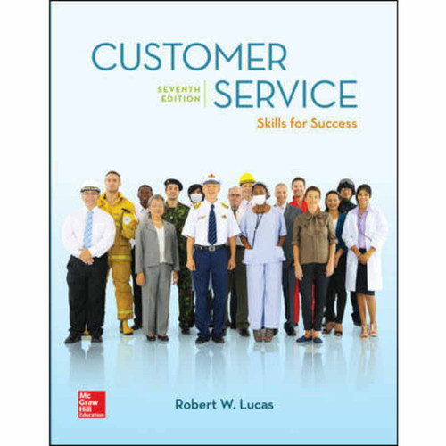 Customer Service: Skills for Success (7th Edition) Robert W. Lucas | 9781260092509