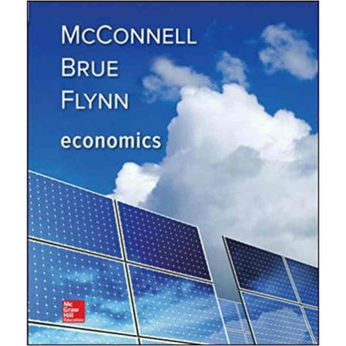 Economics (21th Edition) Campbell R. McConnell and Stanley L. Brue | 9781259723223