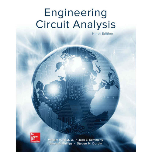 Engineering Circuit Analysis (9th Edition) William H. Hayt and Jack Kemmerly | 9781259989452