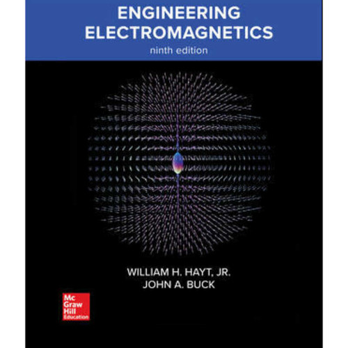 Engineering Electromagnetics (9th Edition) William H. Hayt and John A. Buck | 9781260472370