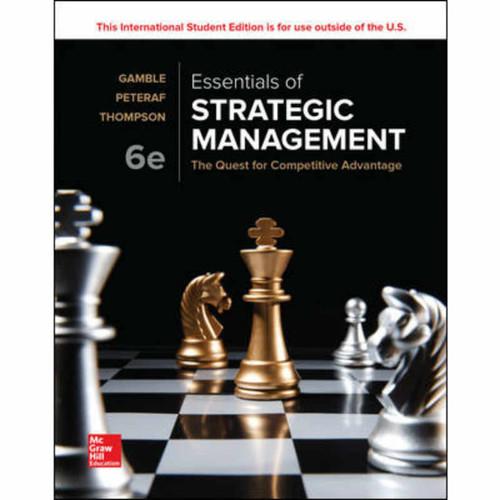 Essentials of Strategic Management: The Quest for Competitive Advantage (6th Edition) John E Gamble and Arthur A Thompson Jr. | 9781260092271