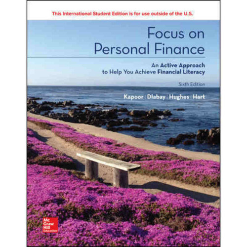 Focus on Personal Finance (6th Edition) Jack R. Kapoor and Les R. Dlabay | 9781260091939