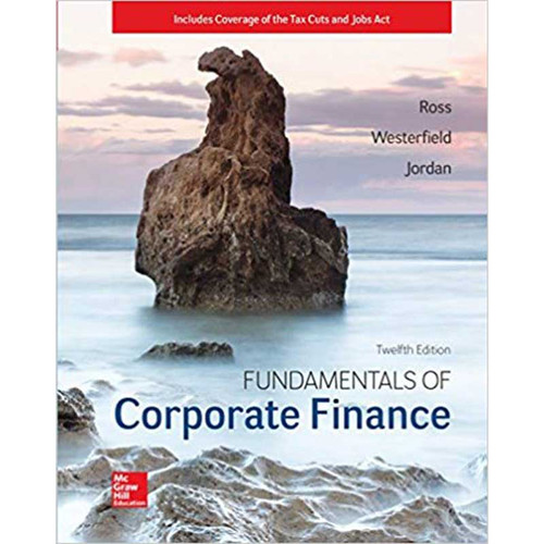Fundamentals of Corporate Finance (12th Edition) Stephen A. Ross and Randolph W Westerfield | 9781260153590