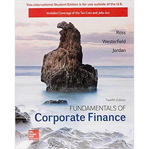 Fundamentals of Corporate Finance (12th Edition) Stephen A. Ross and Randolph W Westerfield | 9781260091908