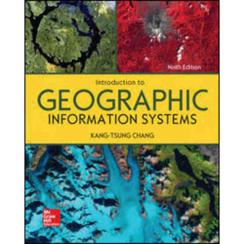 Introduction to Geographic Information Systems (9th Edition) Kang-tsung Chang   9781260136388
