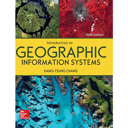 Introduction to Geographic Information Systems (9th Edition) Kang-tsung Chang   9781260092585