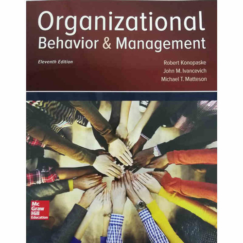 Organizational Behavior and Management (11th Edition) Robert Konopaske and John M Ivancevich | 9781259894534