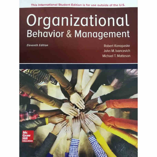 Organizational Behavior and Management (11th Edition) Robert Konopaske and John M Ivancevich | 9781260083958