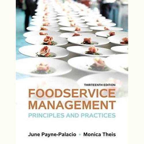 Foodservice Management: Principles and Practices (13th Edition) June Payne-Palacio and Monica Theis