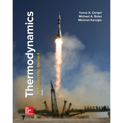 Thermodynamics: An Engineering Approach (9th Edition) Yunus A. Cengel and Michael A. Boles | 9781260048667