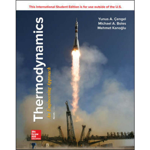 Thermodynamics: An Engineering Approach (9th Edition) Yunus A. Cengel and Michael A. Boles | 9781260092684