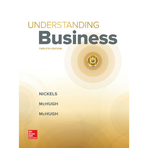 Understanding Business (12th Edition) William G Nickels and James McHugh | 9781259929434