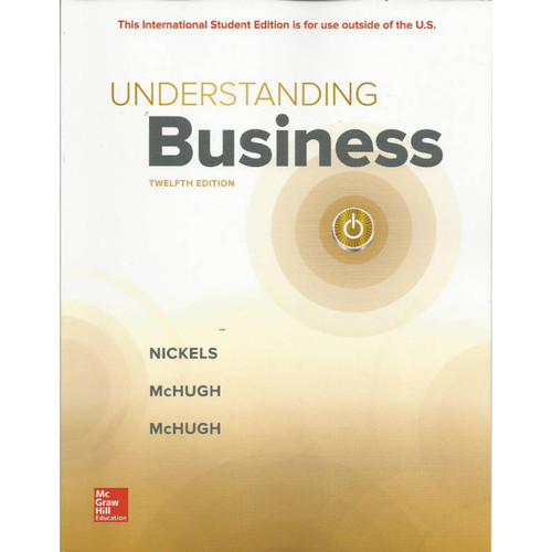 Understanding Business (12th Edition) William G Nickels and James McHugh | 9781260092332