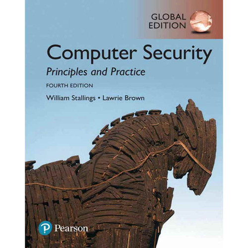 Computer Security: Principles and Practice (4th Edition) William Stallings and Lawrie Brown | 9781292220611