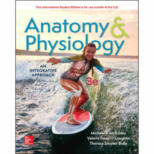 Anatomy & Physiology: An Integrative Approach (3rd Edition) Micheal P. McKinley and Valerie Dean O'Loughlin | 9781260084702