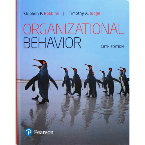 Organizational Behavior (18th Edition) Stephen P. Robbins and Timothy A. Judge | 9780134729329