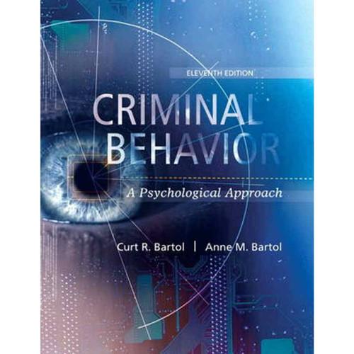 Criminal Behavior: A Psychological Approach (11th Edition) Curt R. Bartol and Anne M. Bartol | 9780134163741