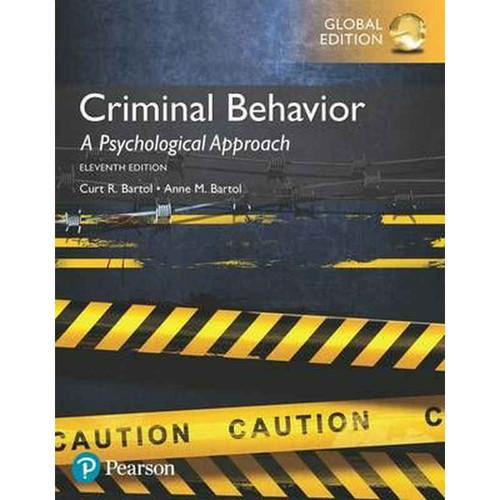 Criminal Behavior: A Psychological Approach (11th Edition) Curt R. Bartol and Anne M. Bartol | 9781292157719