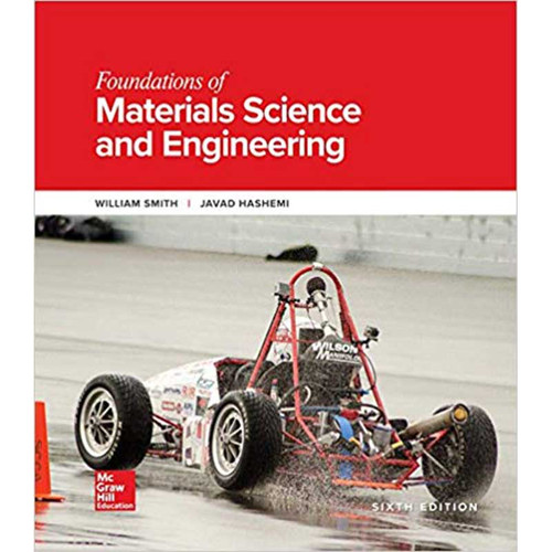 Foundations of Materials Science and Engineering (6th Edition) William F. Smith, Javad Hashemi | 9781259696558