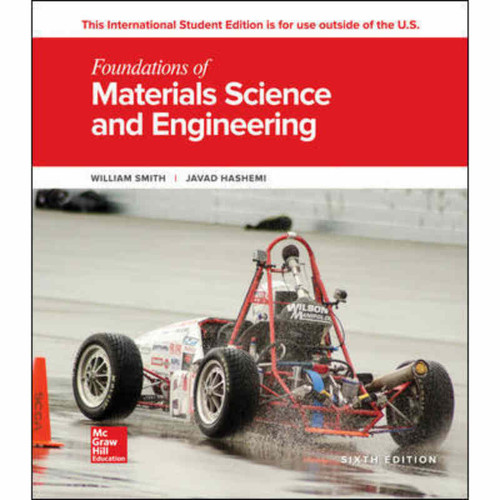 Foundations of Materials Science and Engineering (6th Edition) William F. Smith, Javad Hashemi | 9781260092035