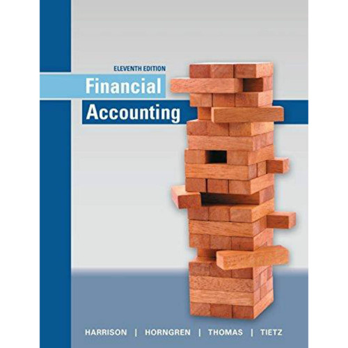 Financial Accounting (11th Edition) Walter T. Harrison Jr. and Charles T. Horngren | 9780134127620