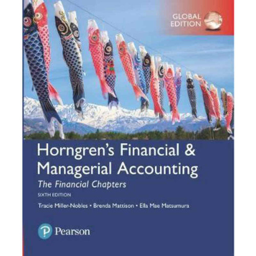 Horngren's Financial & Managerial Accounting (6th Edition) Tracie L. Miller-Nobles and Brenda L. Mattison | 9781292234403