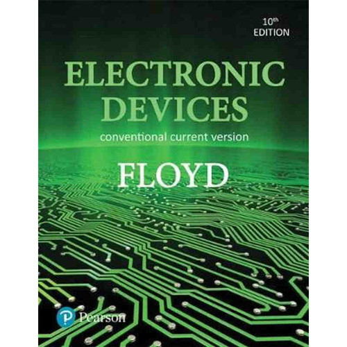 Electronic Devices (Conventional Current Version) (10th Edition) Thomas L. Floyd | 9780134414447
