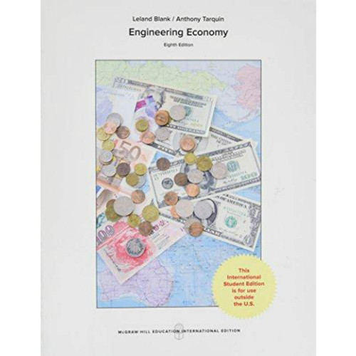 Engineering Economy (8th Edition) Leland T Blank and Anthony Tarquin   9781259253294